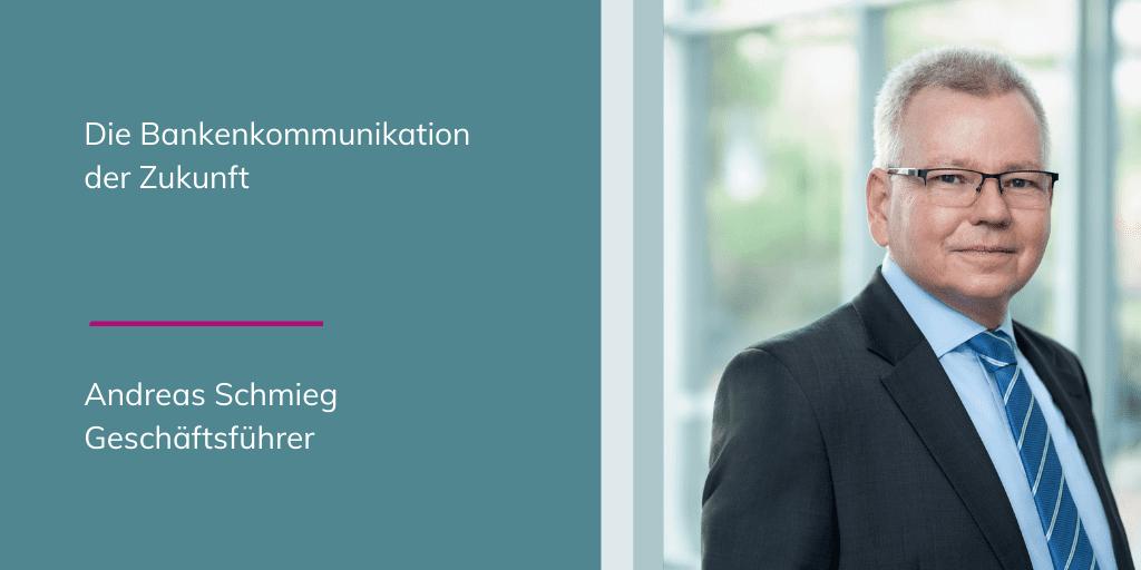 Andreas Schmieg - die Bankenkommunikation der Zukunft