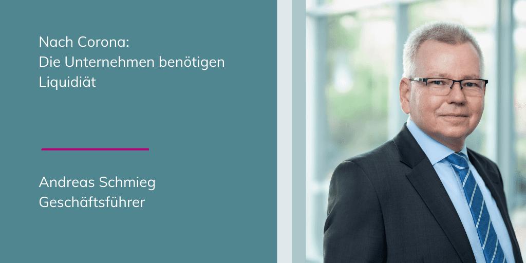 Andreas Schmieg - Nach Corona: die Unternehmen benötigen Liquidität