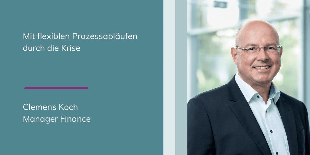 Clemens Koch - Mit flexiblen Prozessabläufen durch die Krise