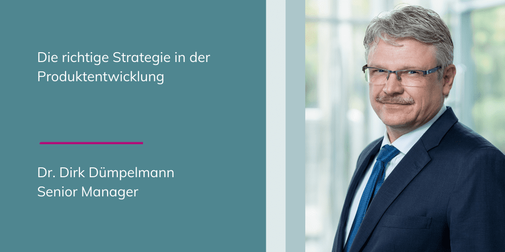 Dr. Dirk Dümpelmann - Die richtige Strategie in der Produktentwicklung