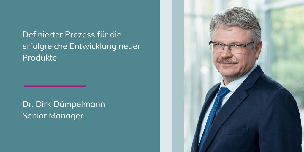 Dr. Dirk Dümpelmann - Definierter Prozess für die erfolgreiche Entwicklung neuer Produkte