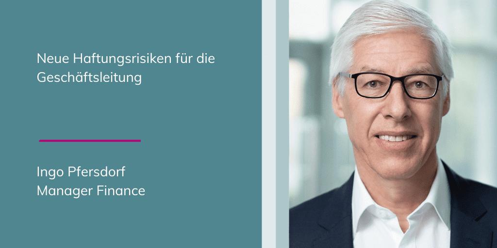 Ingo Pfersdorf - neue Haftungsrisiken für die Geschäftsleitung