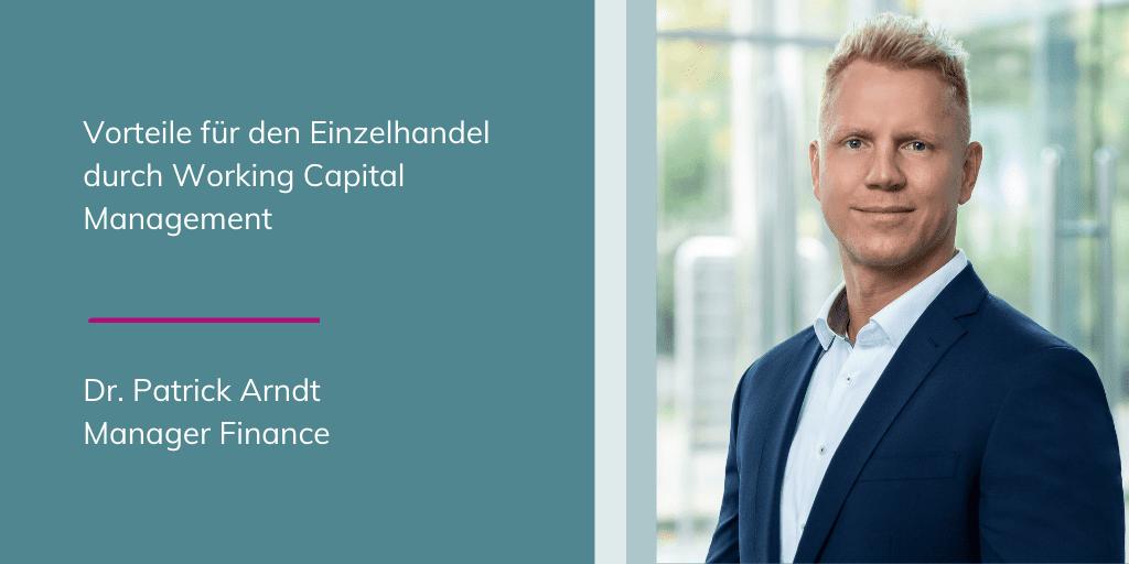Dr. Patrick Arndt - Vorteile für den Einzelhandel durch Working Capital Management
