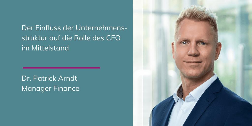 Patrick Arndt - Der Einfluss der Unternehmensstruktur auf die Rolle des CFO im Mittelstand